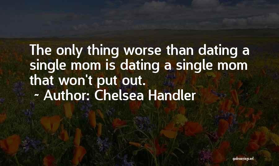Single Mom Quotes By Chelsea Handler