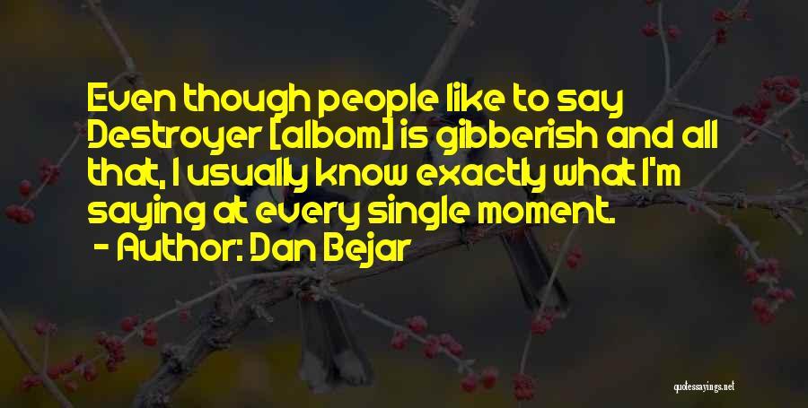 Single Mom Quotes By Dan Bejar