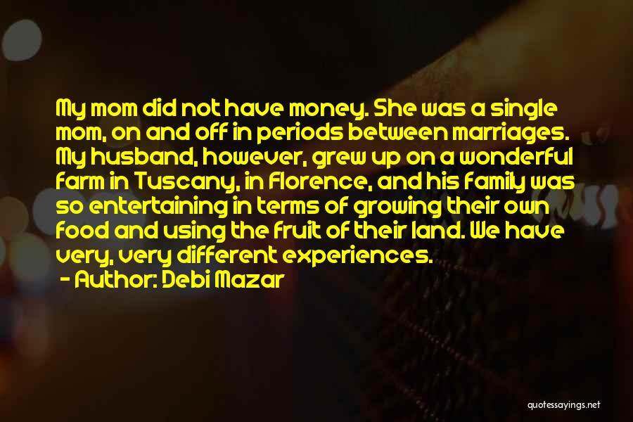 Single Mom Quotes By Debi Mazar