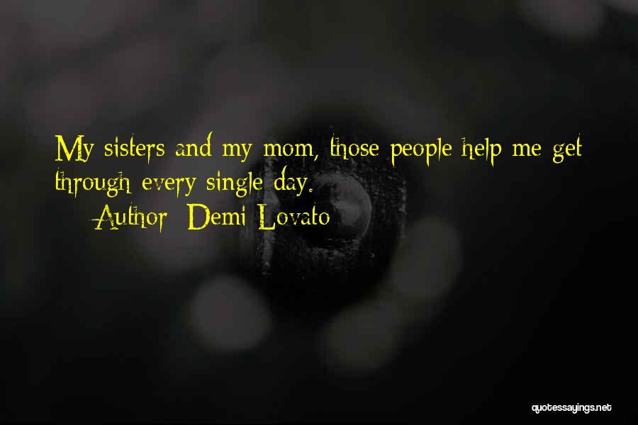 Single Mom Quotes By Demi Lovato