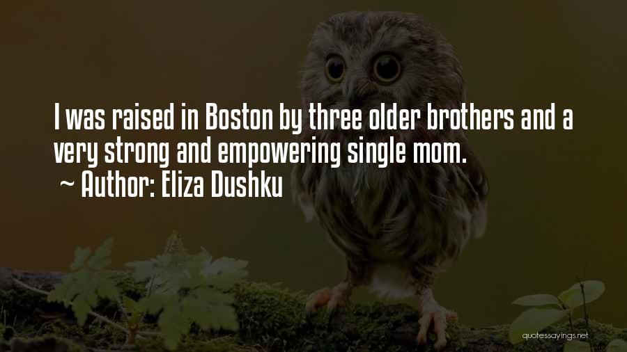 Single Mom Quotes By Eliza Dushku