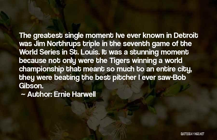 Single Mom Quotes By Ernie Harwell