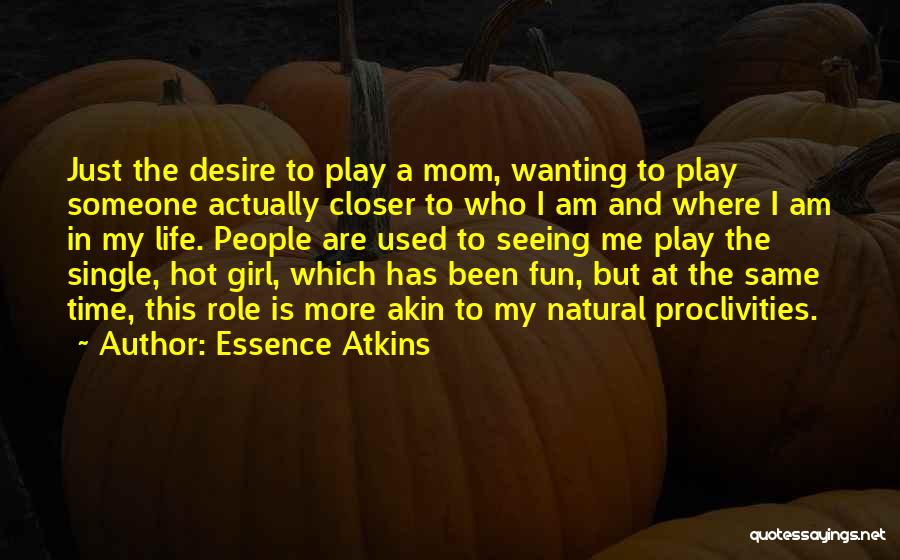 Single Mom Quotes By Essence Atkins