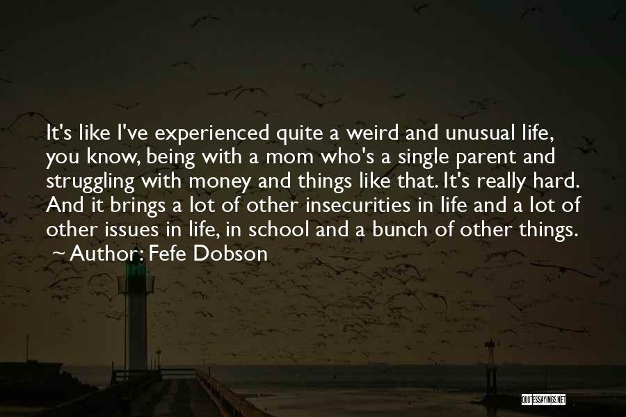 Single Mom Quotes By Fefe Dobson