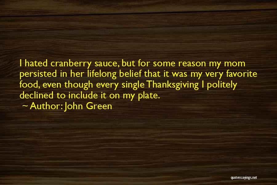Single Mom Quotes By John Green