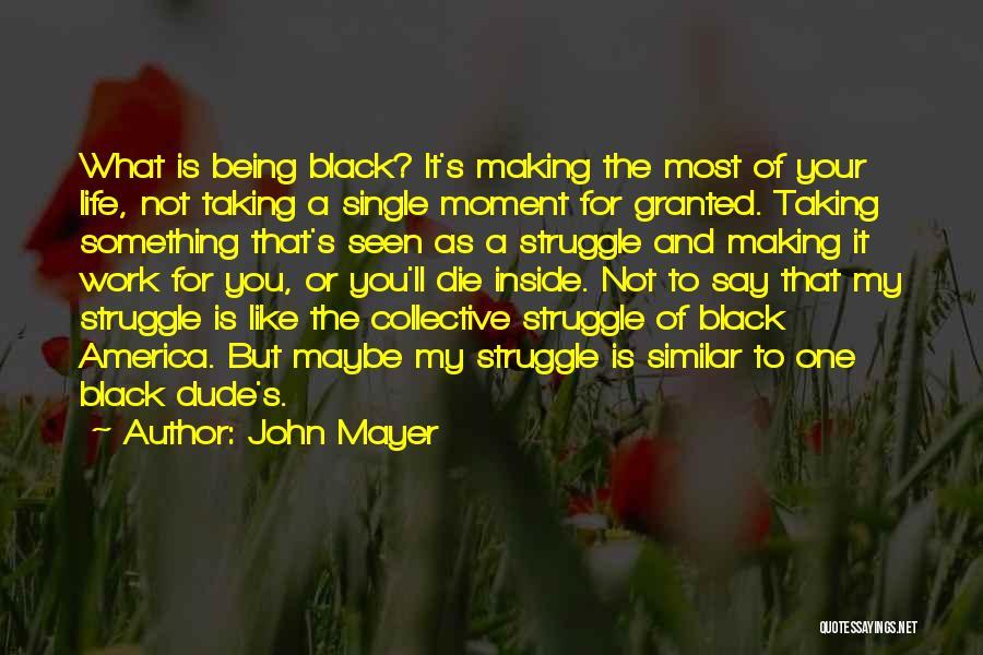 Single Mom Quotes By John Mayer