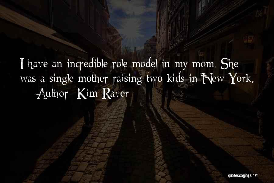 Single Mom Quotes By Kim Raver