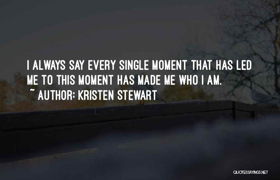 Single Mom Quotes By Kristen Stewart