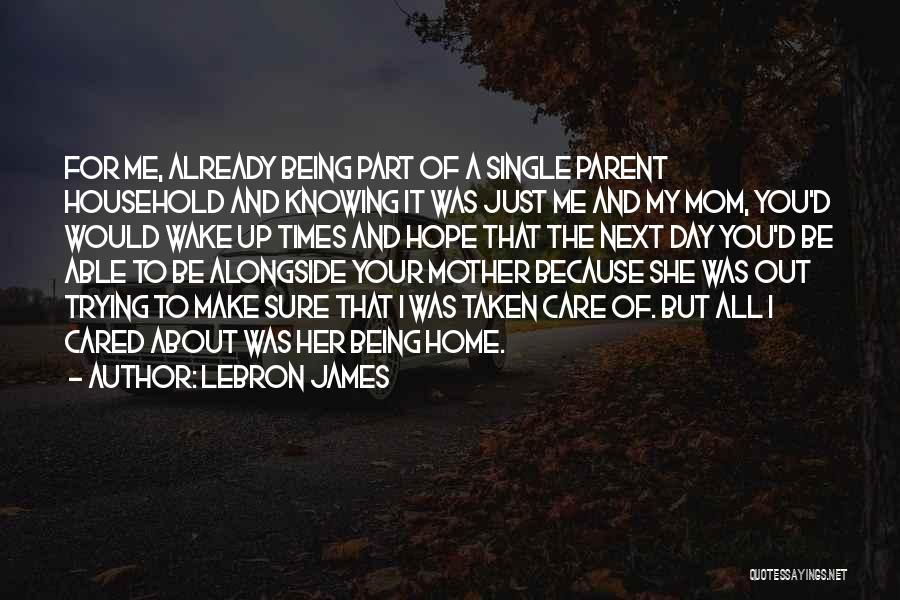 Single Mom Quotes By LeBron James