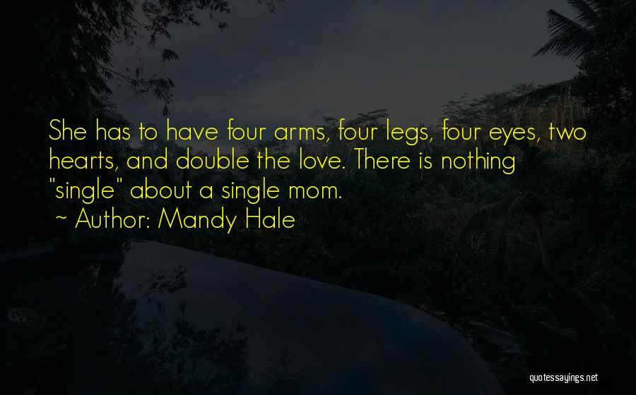 Single Mom Quotes By Mandy Hale