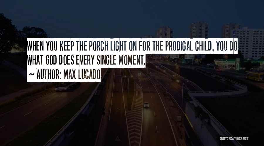 Single Mom Quotes By Max Lucado