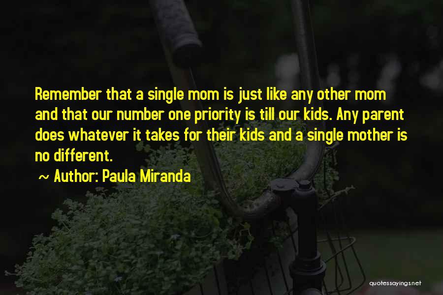 Single Mom Quotes By Paula Miranda