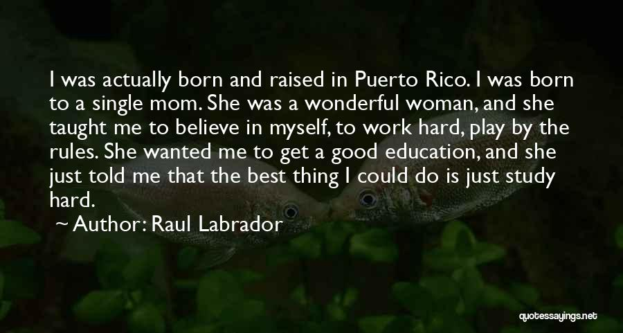 Single Mom Quotes By Raul Labrador