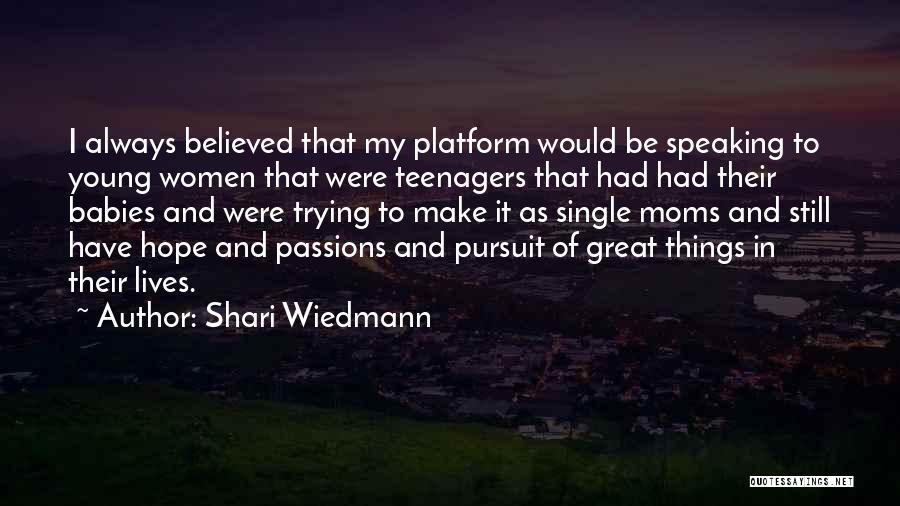 Single Mom Quotes By Shari Wiedmann