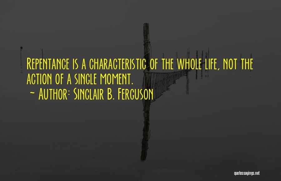 Single Mom Quotes By Sinclair B. Ferguson
