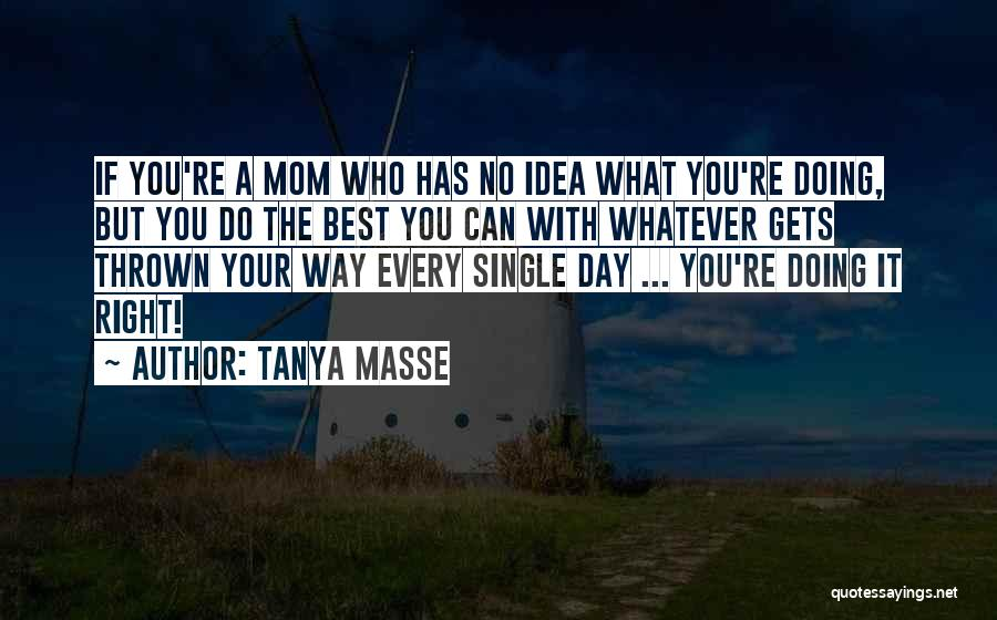 Single Mom Quotes By Tanya Masse