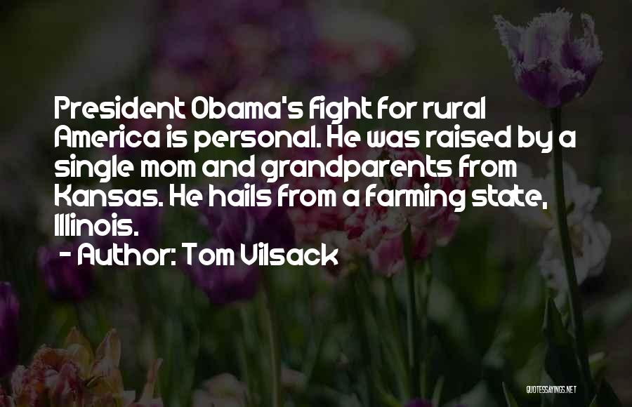 Single Mom Quotes By Tom Vilsack