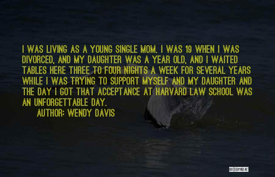 Single Mom Quotes By Wendy Davis