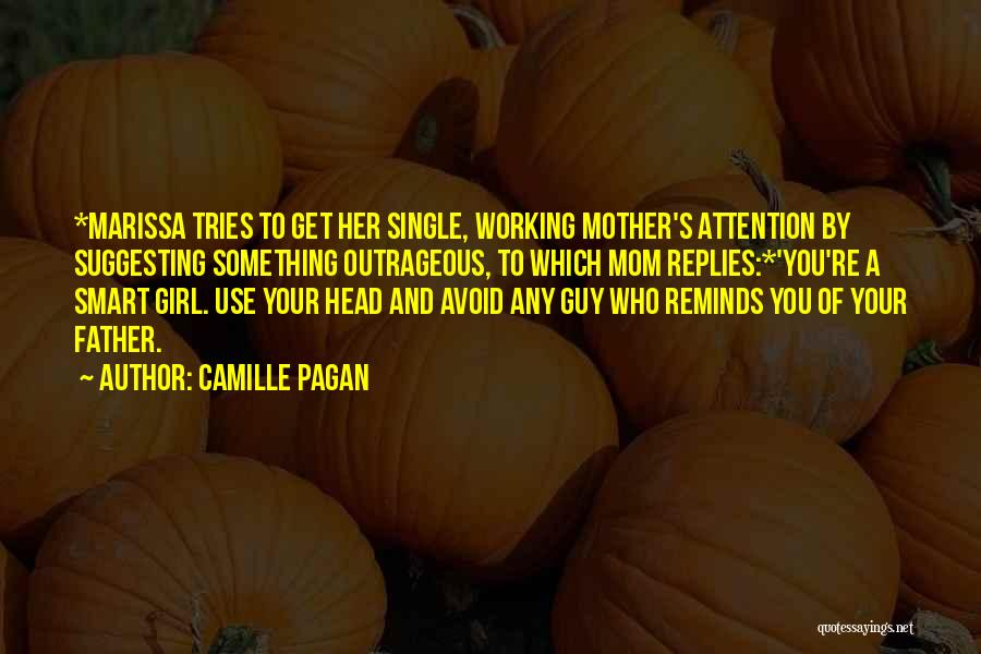 Single Working Mothers Quotes By Camille Pagan