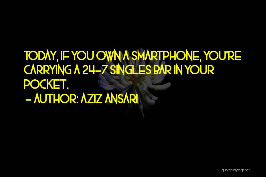 Singles Quotes By Aziz Ansari