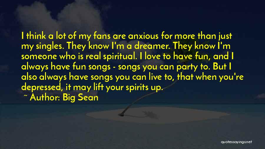 Singles Quotes By Big Sean