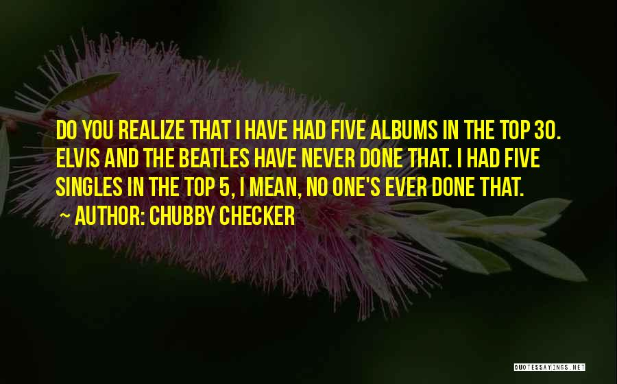 Singles Quotes By Chubby Checker