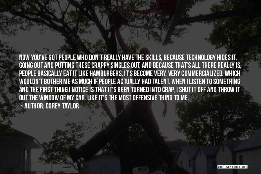 Singles Quotes By Corey Taylor