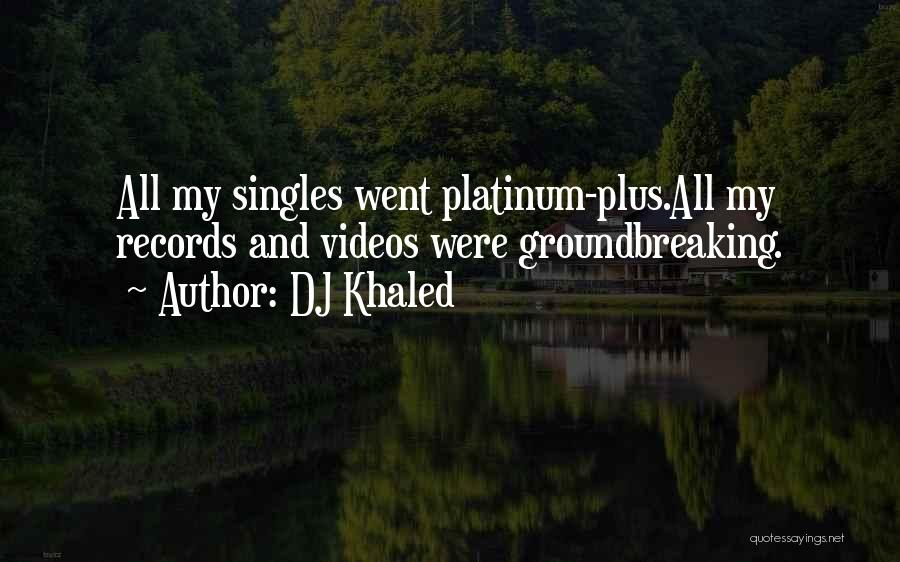 Singles Quotes By DJ Khaled