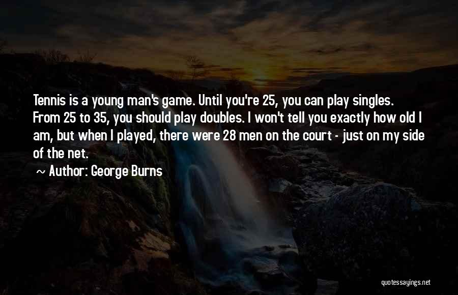 Singles Quotes By George Burns