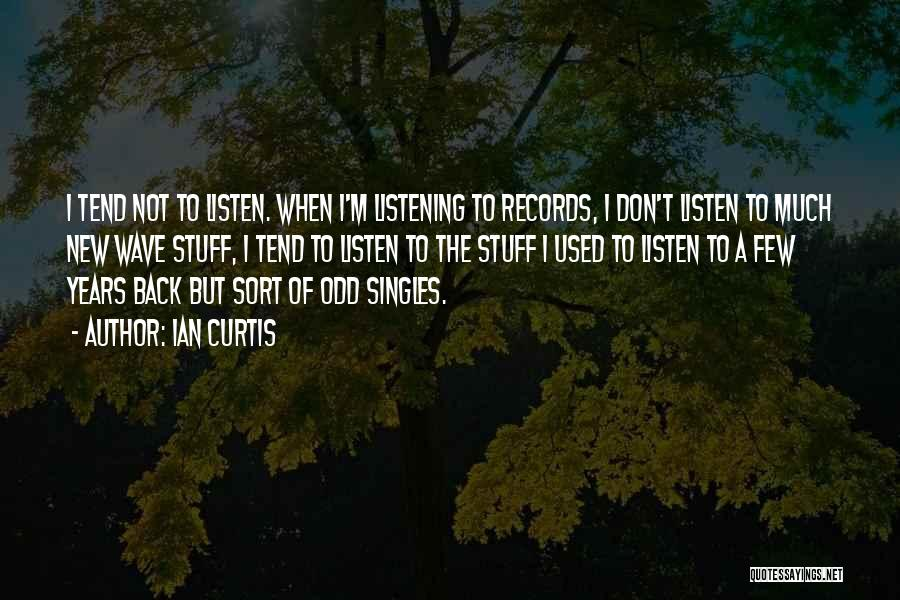 Singles Quotes By Ian Curtis