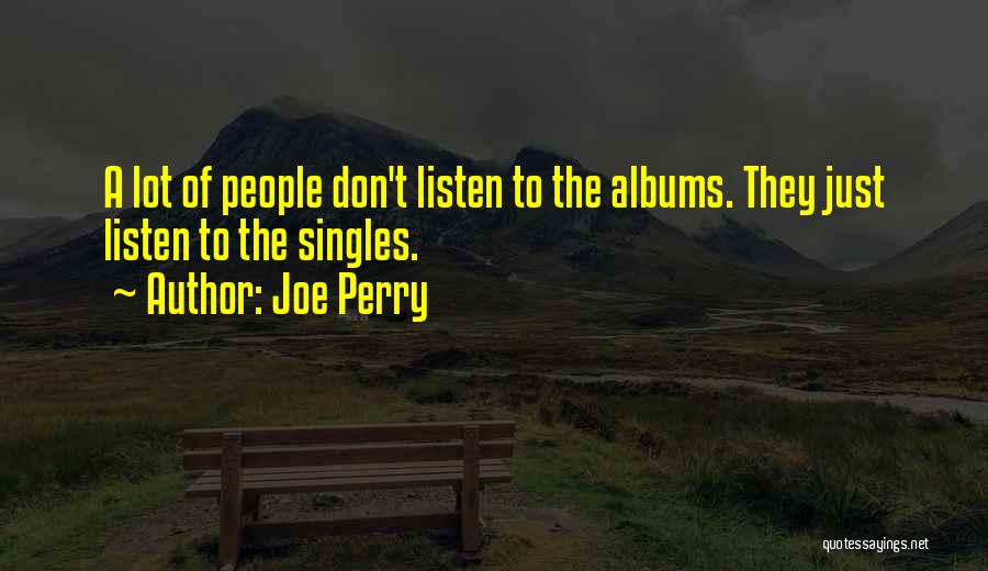 Singles Quotes By Joe Perry