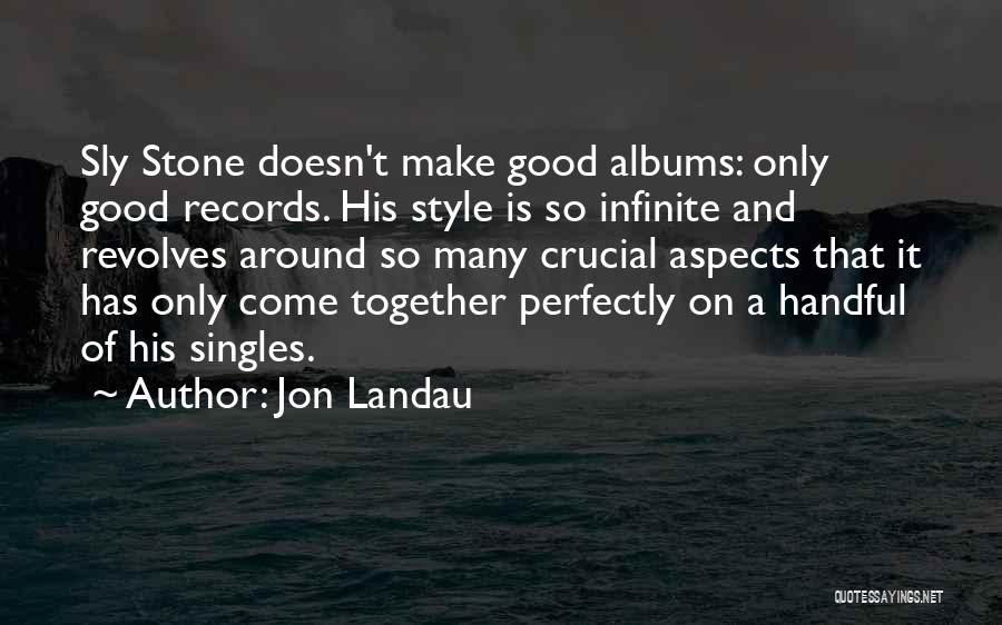 Singles Quotes By Jon Landau
