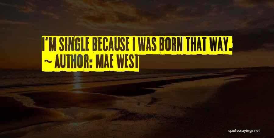 Singles Quotes By Mae West