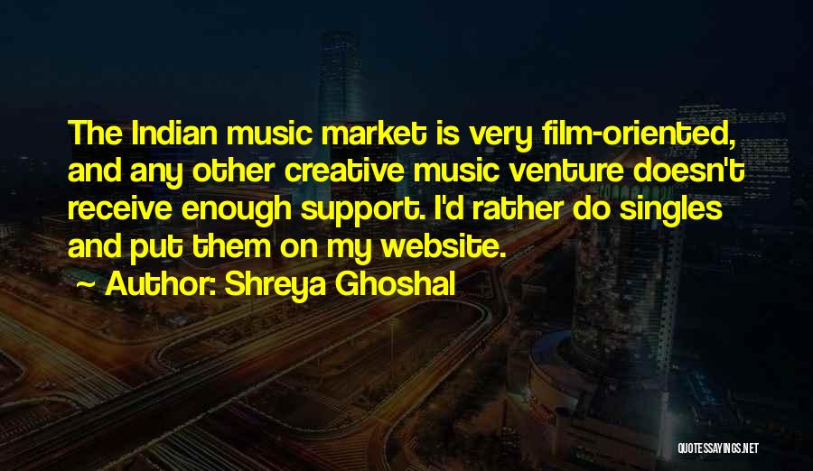 Singles Quotes By Shreya Ghoshal