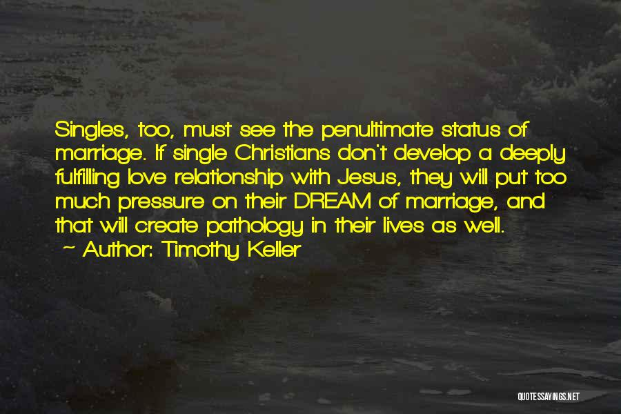 Singles Quotes By Timothy Keller