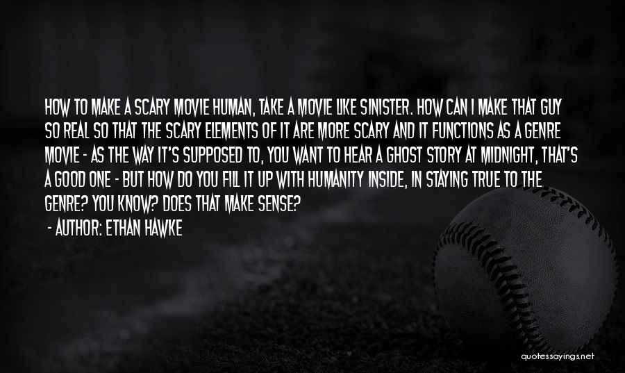 Sinister Scary Quotes By Ethan Hawke