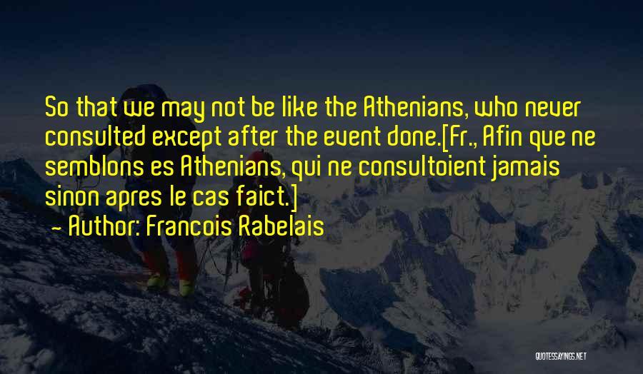 Sinon Quotes By Francois Rabelais