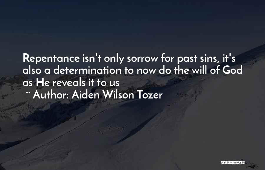 Sins Of The Past Quotes By Aiden Wilson Tozer