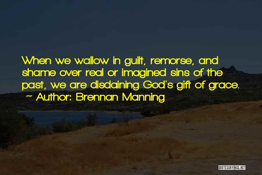 Sins Of The Past Quotes By Brennan Manning