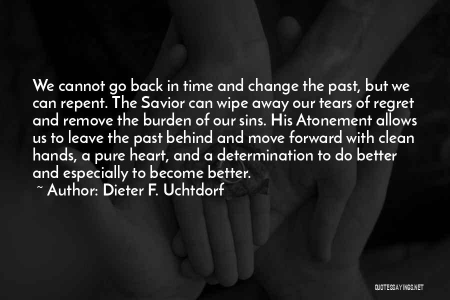 Sins Of The Past Quotes By Dieter F. Uchtdorf