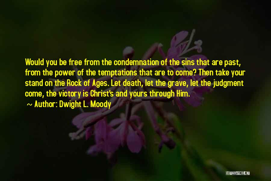 Sins Of The Past Quotes By Dwight L. Moody