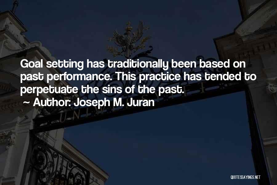 Sins Of The Past Quotes By Joseph M. Juran