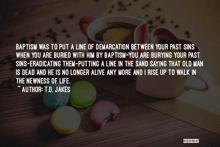 Sins Of The Past Quotes By T.D. Jakes