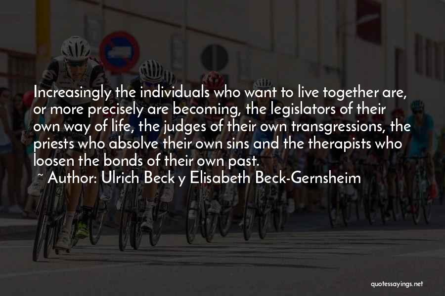Sins Of The Past Quotes By Ulrich Beck Y Elisabeth Beck-Gernsheim