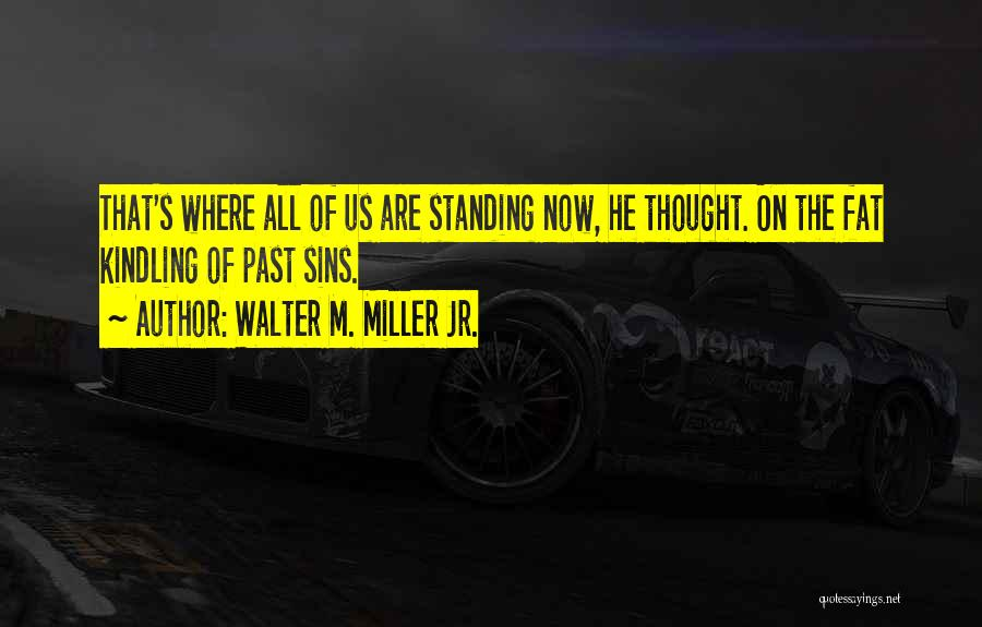 Sins Of The Past Quotes By Walter M. Miller Jr.
