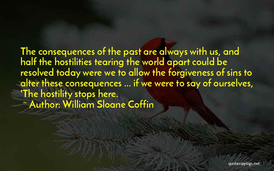 Sins Of The Past Quotes By William Sloane Coffin