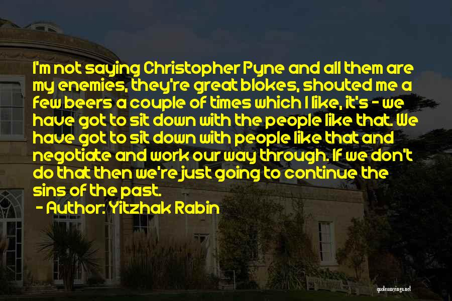 Sins Of The Past Quotes By Yitzhak Rabin