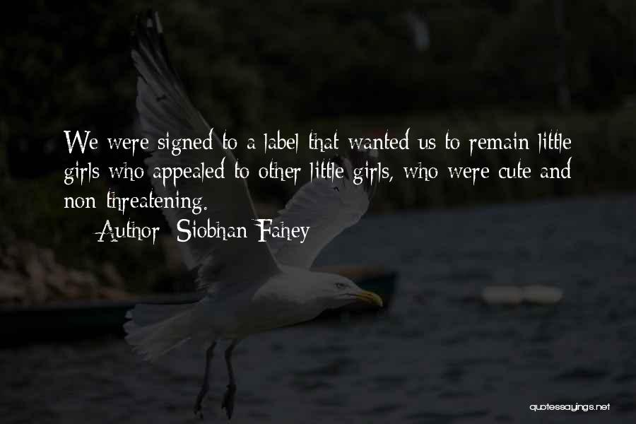 Siobhan Fahey Quotes 1128691