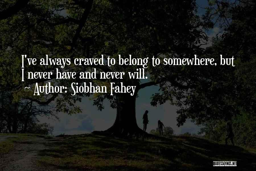 Siobhan Fahey Quotes 1150757