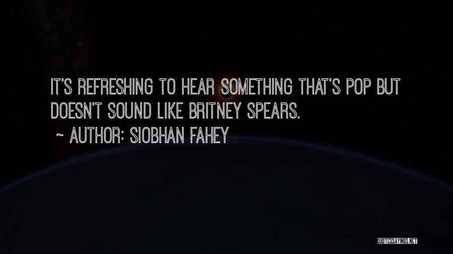 Siobhan Fahey Quotes 195471